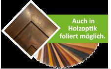 Auch in Holzoptik foliert möglich.